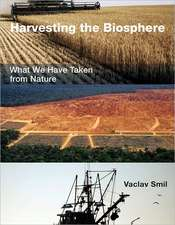 Harvesting the Biosphere – What We Have Taken from Nature