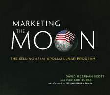 Marketing the Moon – The Selling of the Apollo Lunar Program