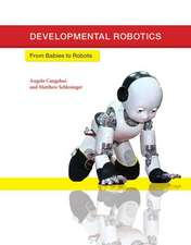 Developmental Robotics – From Babies to Robots