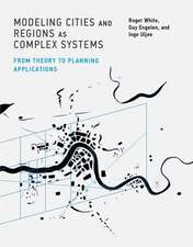 Modeling Cities and Regions as Complex Systems – From Theory to Planning Applications