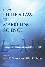 From Little`s Law to Marketing Science – Essays in Honor of John D.C. Little