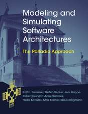 Modeling and Simulating Software Architectures – The Palladio Approach