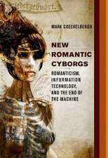 New Romantic Cyborgs – Romanticism, Information Technology, and the End of the Machine