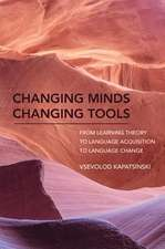 Changing Minds Changing Tools – From Learning Theory to Language Acquisition to Language Change