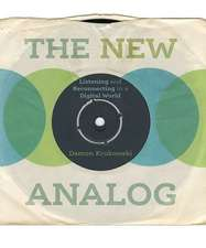 The New Analog – Listening and Reconnecting in a Digital World