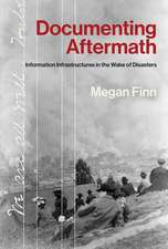 Documenting Aftermath – Information Infrastructures  in the Wake of Disasters