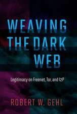 Weaving the Dark Web – Legitimacy on Freenet, Tor, and I2P