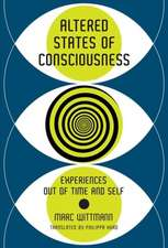 Altered States of Consciousness – Experiences Out of Time and Self