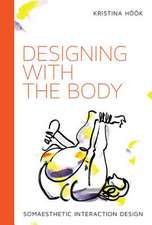 Designing with the Body – Somaesthetic Interaction Design