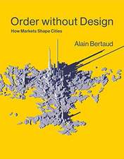 Order without Design – How Markets Shape Cities