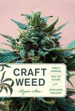 Craft Weed – Family Farming and the Future of the Marijuana Industry