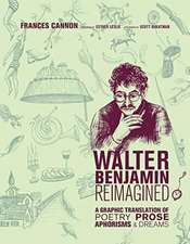 Walter Benjamin Reimagined – A Graphic Translation of Poetry, Prose, Aphorisms, and Dreams