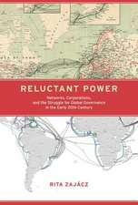 Reluctant Power – Networks, Corporations, and the Struggle for Global Governance in the Early 20th Century