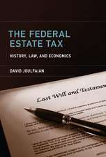 The Federal Estate Tax – History, Law, and Economics