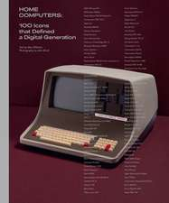 Home Computers – 100 Icons that Defined a Digital Generation