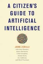 Zerilli, J: A Citizen's Guide to Artificial Intelligence