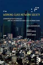 Working–Class Network Society – Communicaion Technology and the Information Have–Less in China