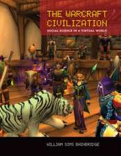 The Warcraft Civilization – Social Science in a Virtual World