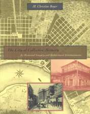 The City of Collective Memory – Its Historical Imagery & Architectural Entertainments