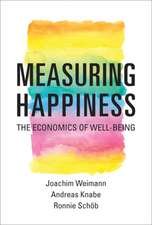 Measuring Happiness – The Economics of Well–Being