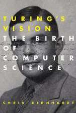 Turing`s Vision – The Birth of Computer Science