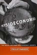 Physioeconomics – The Basis for Long–Run Economic Growth