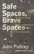 Safe Spaces, Brave Spaces – Diversity and Free Expression in Education