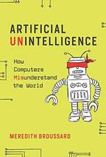 Artificial Unintelligence – How Computers Misunderstand the World