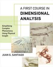 A First Course in Dimensional Analysis – Simplifying Complex Phenomena Using Physical Insight