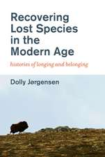 Recovering Lost Species in the Modern Age – Histories of Longing and Belonging