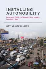 Installing Automobility – Emerging Politics of Mobility and Streets in Indian Cities