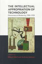 The Intellectual Appropriation of Technology – Discourses on Modernity 1900–1939