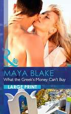 Blake, M: What the Greek's Money Can't Buy