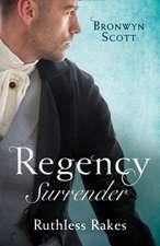 Regency Surrender: Ruthless Rakes