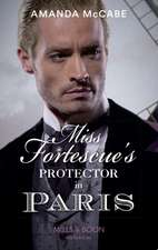 Mccabe, A: Miss Fortescue's Protector In Paris