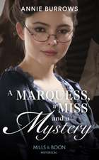 Marquess, A Miss And A Mystery