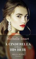 Smart, M: Cinderella To Secure His Heir
