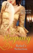 A Regency Rebel's Seduction