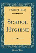 School Hygiene (Classic Reprint)