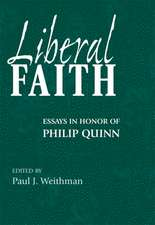 Liberal Faith: Essays in Honor of Philip Quinn