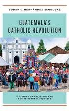 Guatemala's Catholic Revolution