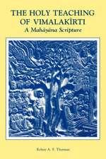 The Holy Teaching of Vimalak Rti:  A Mah y Na Scripture