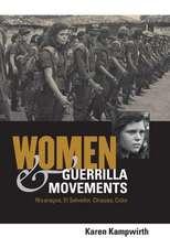 Women & Guerrilla Movements:  Nicaragua, El Salvador, Chiapas, Cuba