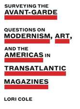 Surveying the Avant-Garde: Questions on Modernism, Art, and the Americas in Transatlantic Magazines