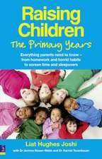 Raising Children: The Primary Years