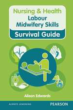 Labour Midwifery Skills:  Principles and Practice. Denzil Watson and Antony Head