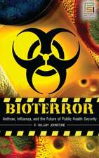 Bioterror:  Anthrax, Influenza, and the Future of Public Health Security