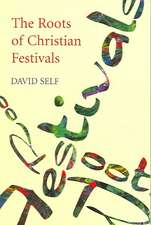 The Roots of Christian Festivals