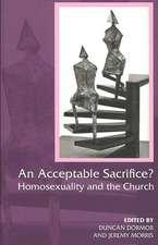 An Acceptable Sacrifice?:  Homosexuality and the Church