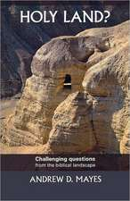 Holy Land - Challenging Questions from the Biblical Landscape:  Rediscovering the Revolutionary Message of the Lord's Prayer